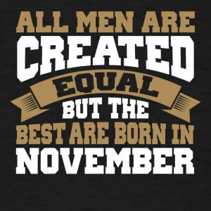 The best Men are born inNovember - Men's T-Shirt