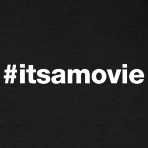 Its A Movie - Hashtag Design (White Letters) - Men's T-Shirt