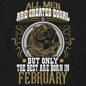 The best Men are born in February - Men's T-Shirt