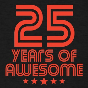 25 Years Of Awesome 25th Birthday - Men's T-Shirt