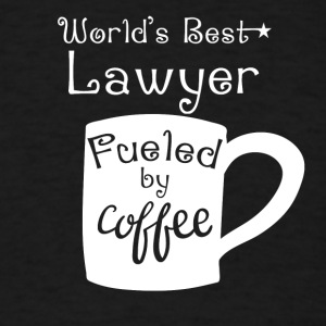 World's Best Lawyer Fueled By Coffee - Men's T-Shirt