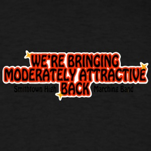 WE RE BRINGING MODERATELY ATTRACTIVE BACK Smithtow - Men's T-Shirt