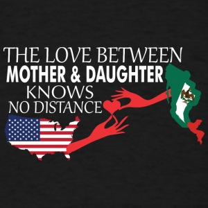 Mother & Daughter Knows No Distance US & Mexico - Men's T-Shirt