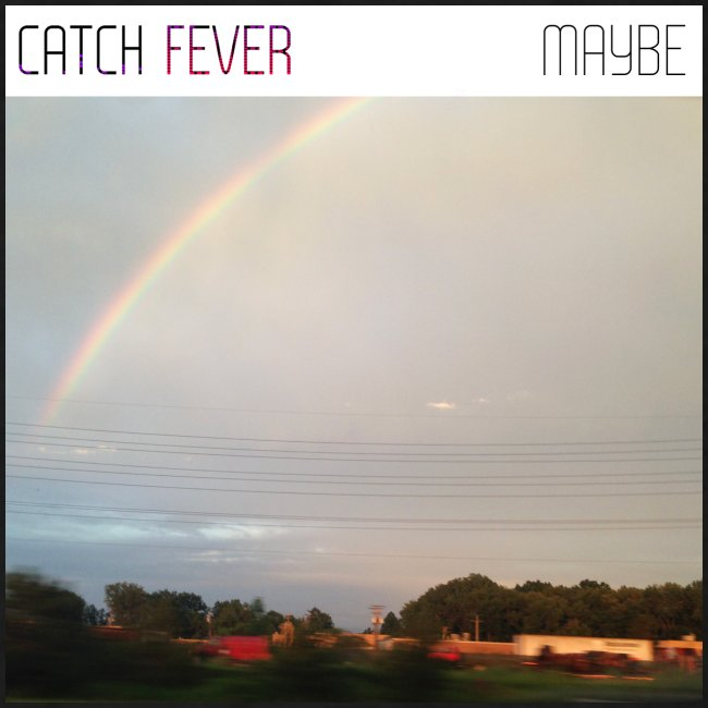 Catch Fever Maybe Single Cover