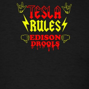 Tesla Rules Edison Drools - Men's T-Shirt