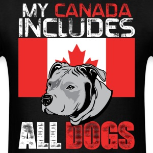 My Canada includes all dogs - Men's T-Shirt