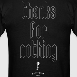 THANKS FOR NOTHING - Men's T-Shirt