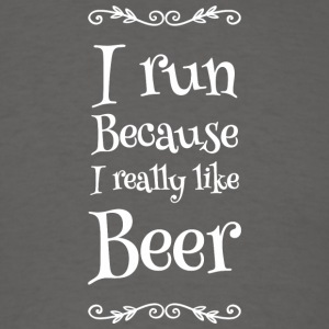 Beer - I Run Because I really like Beer - Men's T-Shirt