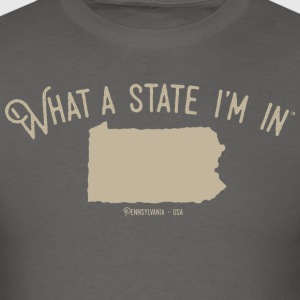 What a state I'm in - Pennsylvania - Men's T-Shirt