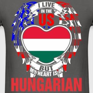 I Live In The Us But My Heart Is In Hungarian - Men's T-Shirt