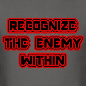 Reconize the enemy within - Men's T-Shirt