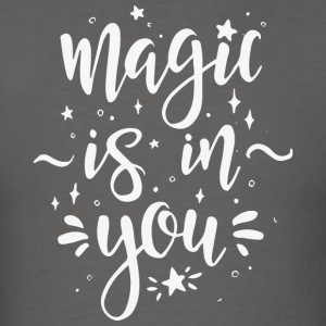 Magic is in you - Men's T-Shirt