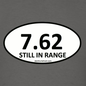 7.62 STILL IN RANGE - Men's T-Shirt