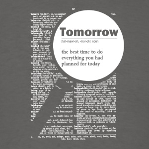 Tomorrow funny definition - Men's T-Shirt