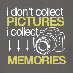I Don't Collect Pictures I Collect Memories Shirt - Men's T-Shirt