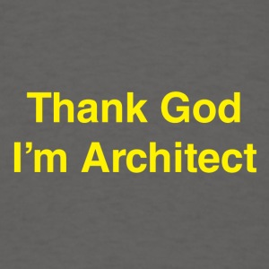 Thank-God-Im-Architect - Men's T-Shirt
