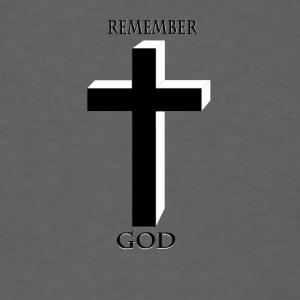 Remember God - Men's T-Shirt