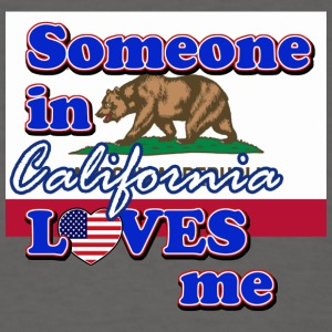 Someone in California loves me - Men's T-Shirt