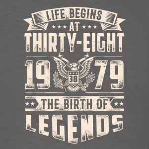 Life Begins at Thirty-Eight Legends 1979 for 2017 - Men's T-Shirt