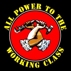 All power to the working class