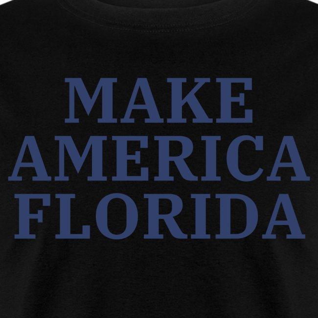 MAKE AMERICA FLORIDA (American blue letters)