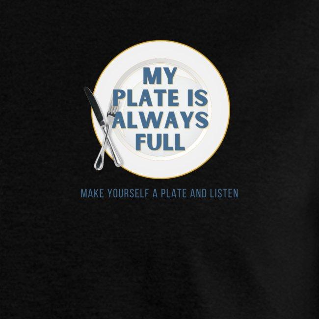My Plate is Always Full