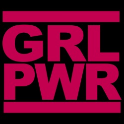 Girl Power / GRL PWR