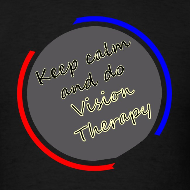 Keep calm and do Vision Therapy