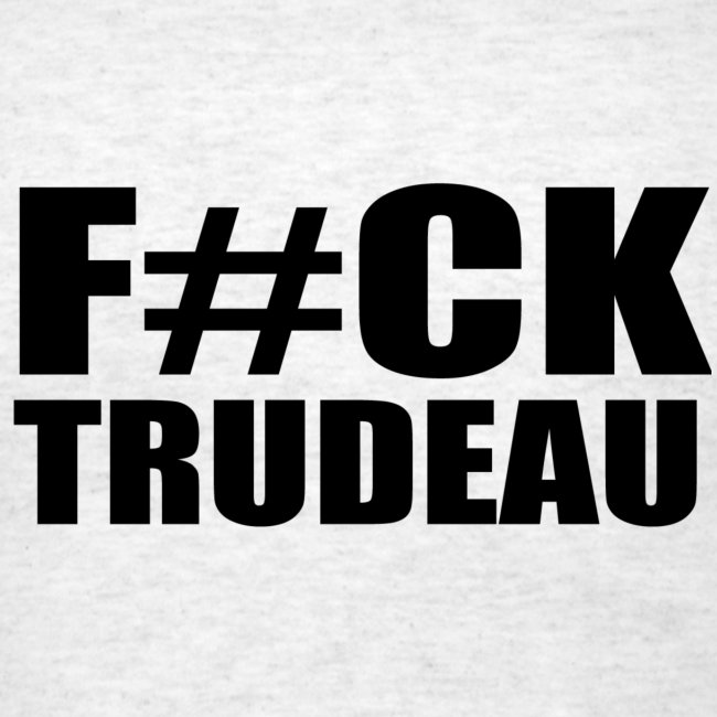 No Globalism F#ck Trudeau