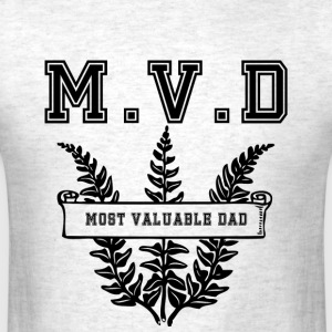 Most valuable Dad MVD - Men's T-Shirt