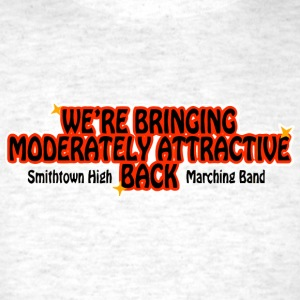 WE'RE BRINGING MODERATELY ATTRACTIVE BACK Smithtow - Men's T-Shirt