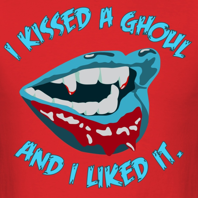 I kissed a ghoul