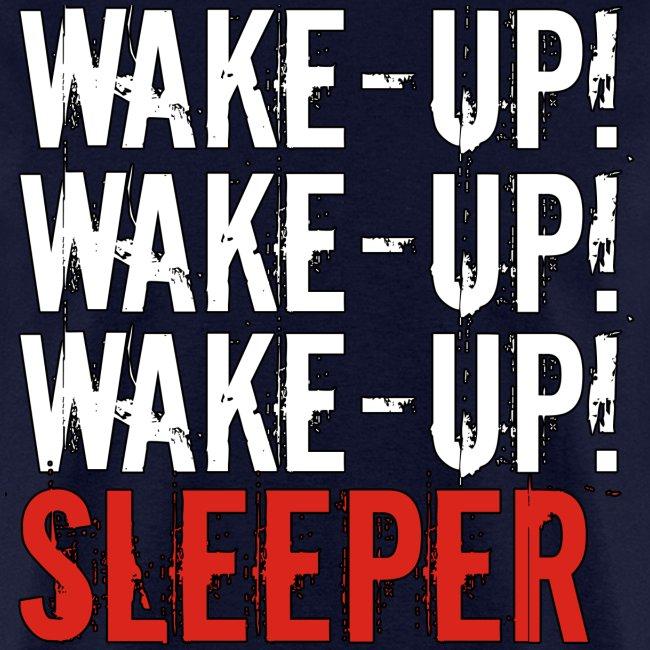 Wake up sleeper!