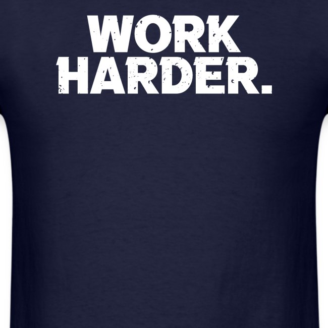 Work Harder distressed logo