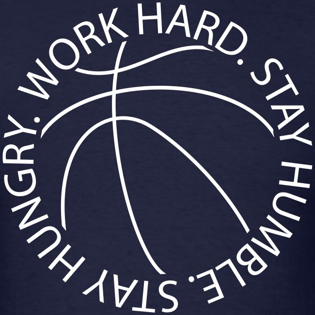 Stay Humble Stay Hungry Work Hard Basketball logo