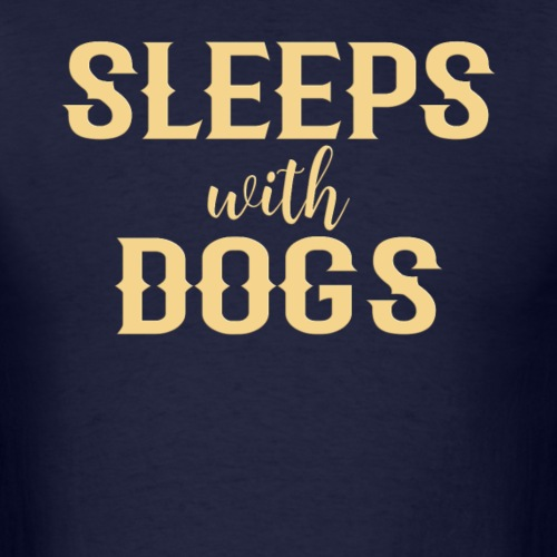 Sleeps With Dogs - Men's T-Shirt