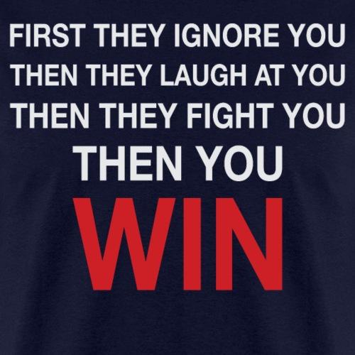 Then You Win T Shirt - Men's T-Shirt