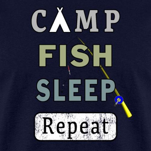 Camp Fish Sleep Repeat Campground Charter Slumber. - Men's T-Shirt