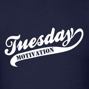 Tuesday Motivation - Men's T-Shirt