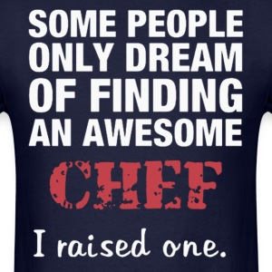 dreams of becoming a great chef - Men's T-Shirt