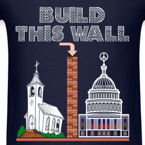T-Shirt Build a Wall church and state tee gift - Men's T-Shirt