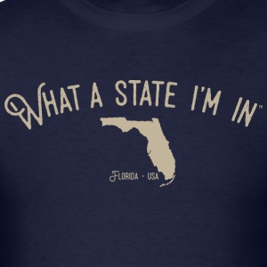 What a state I'm in. - Florida - Men's T-Shirt