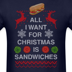 All I Want For Christmas is Sandwiches - Men's T-Shirt