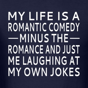 My Life Is A Romantic Comedy - Men's T-Shirt