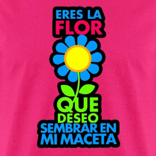 Eres la flor que deseo sembrar en mi maceta - Men's T-Shirt