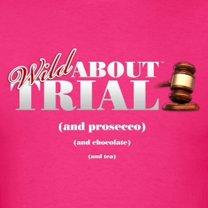 Wild About Trial and.... - Men's T-Shirt