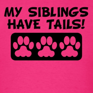 My Siblings Have Tails - Men's T-Shirt