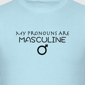 My Pronouns Are Masculine - Men's T-Shirt