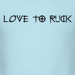 Love to Ruck - Men's T-Shirt