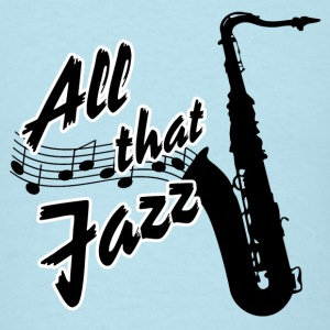 All that Jazz with Saxophone - Men's T-Shirt